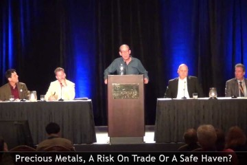 Precious Metals, A Risk On Trade Or A Safe Haven?: Panel
