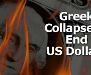 Delayed Greek Collapse Will Start Death of Dollar in 2015