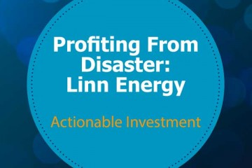 Profiting From Disaster: Linn Energy