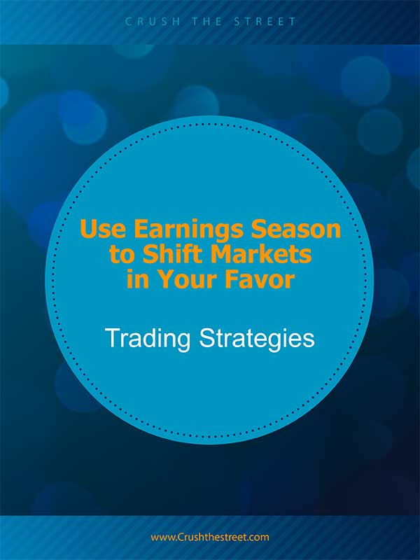 Use Earnings Season to Shift Markets in Your Favor