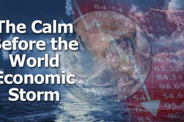 The Calm Before the World Economic Storm