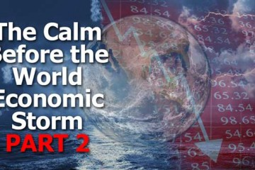 The Calm Before the Economic Storm (Part 2)