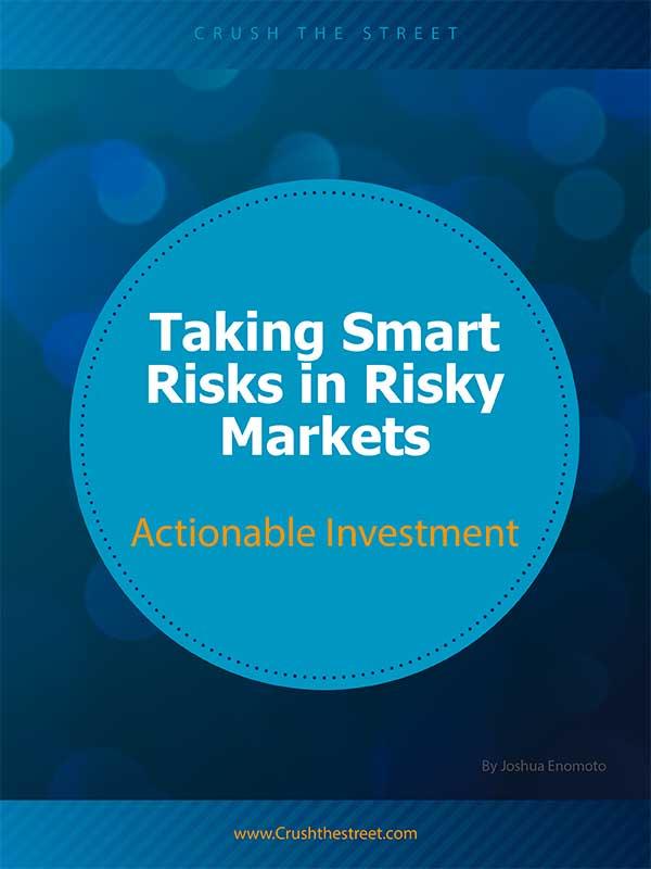 Taking Smart Risks in Risky Markets