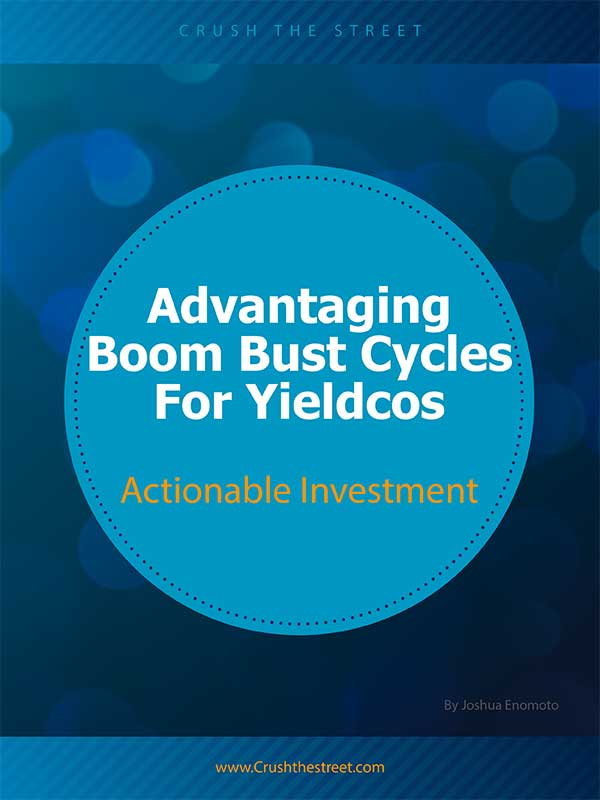 Advantaging Boom Bust Cycles For Yieldcos