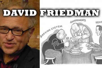 Government Centralization is the Main Problem in Today's Financial System - David Friedman Interview