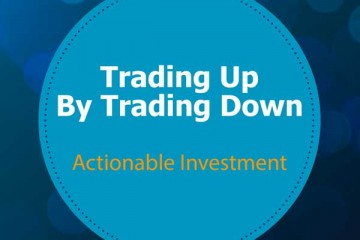 Trading Up by Trading Down