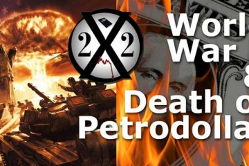 World War 3 Update & Death of Petrodollar - X22 Report Interview