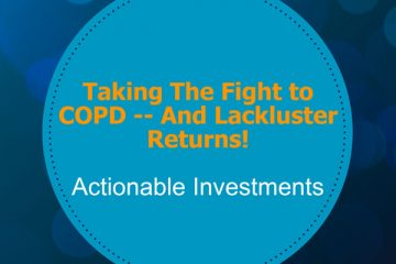 Taking The Fight to COPD -- And Lackluster Returns!