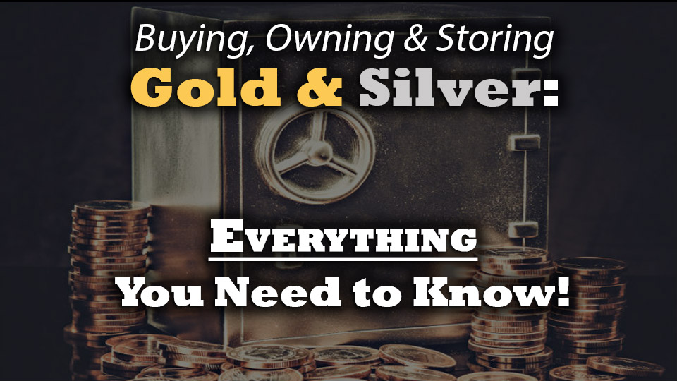 Buying, Owning & Storing Gold & Silver: Everything You Need to Know from Industry Expert Andrew Schectman