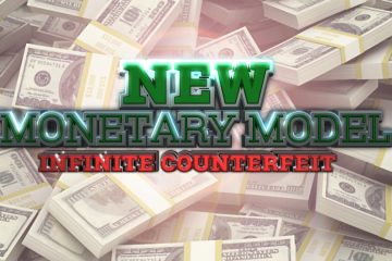 New Monetary Model, Infinite Counterfeit - Jeff Nielson