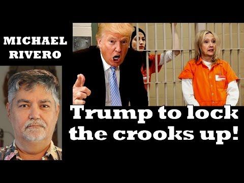 Jailtime for Clinton & Corrupt Politicians if Trump Wins – Michael Rivero