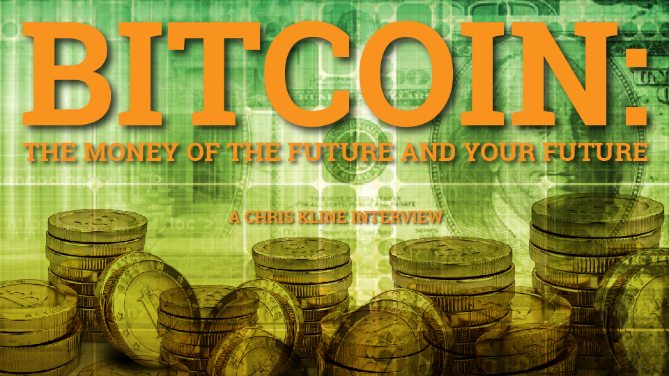 Bitcoin: the money that could save your future – Chris Kline