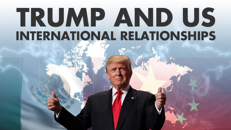Trump and the US international Relationships – Dave X22