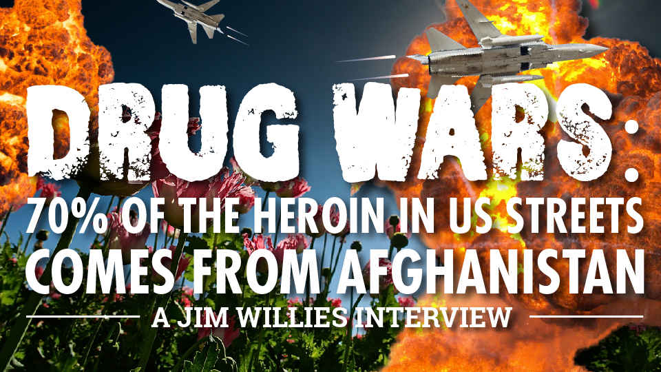 Drug Wars: 70% of the heroin in US streets comes from Afghanistan – Jim Willie