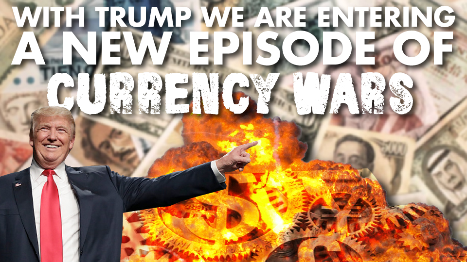 With Trump we are entering a new episode of currency wars – Ronald Stöferle