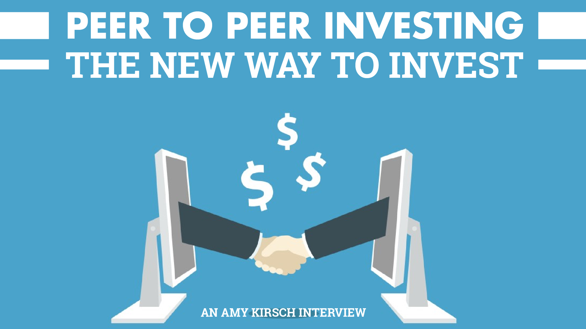 Peer To Peer Investing The New Way To Invest Amy