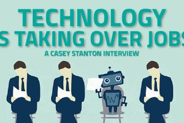 Technology Is Taking Over Jobs – Casey Stanton Interview