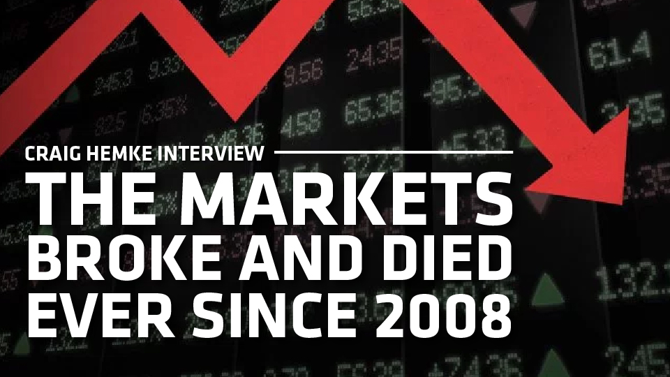 The Markets Broke and Died Ever Since 2008! – Craig Hemke Interview