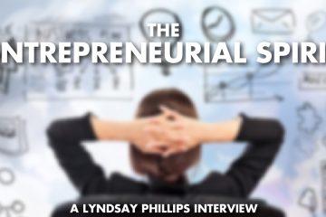 The Entrepreneurial Spirit! – Lyndsay Phillips Interview