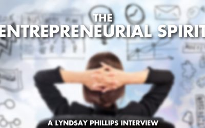 The Entrepreneurial Spirit! – Lyndsay Phillips Interview
