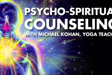 Psycho-Spiritual Counseling with Michael Kohan, Yoga Teacher