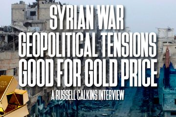 Syrian War Geopolitical Tensions good for Gold Price - Russell Calkins Interview