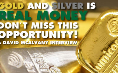 Gold and Silver IS Real Money Don't Miss This Opportunity! - David McAlvany Interview