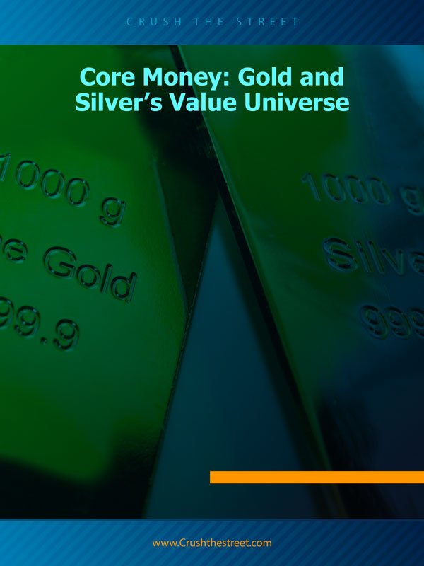 Core Money Gold and Silver's Value Universe