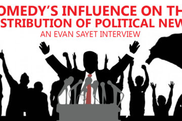 Comedy's Influence on the Distribution of Political News - Evan Sayet Interview