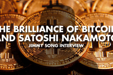 The Brilliance Of Bitcoin And Satoshi Nakamoto - Jimmy Song Interview