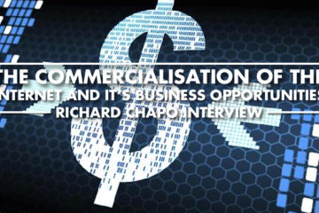 The Commercialisation Of The Internet And It's Business Opportunities - Richard Chapo Interview