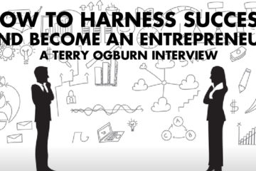 How To Harness Success And Become An Entrepreneur - Terry Ogburn Interview