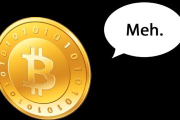 Bitcoin says Meh
