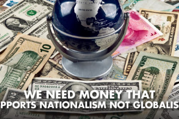 We Need Money That Supports Nationalism Not Globalism! - Bill Still Interview