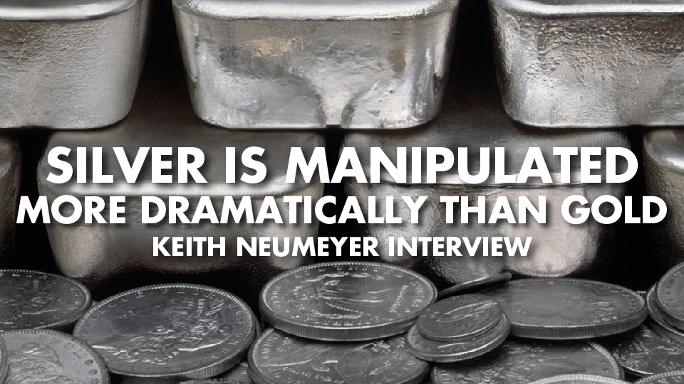 Silver Is Manipulated More Dramatically Than Gold – Keith Neumeyer Interview