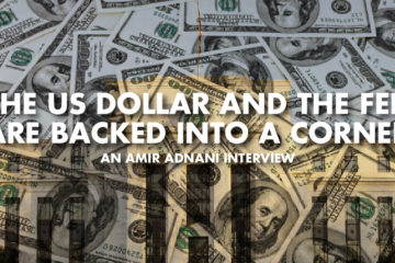 The US Dollar And The FED Are Backed Into A Corner - Amir Adnani Interview