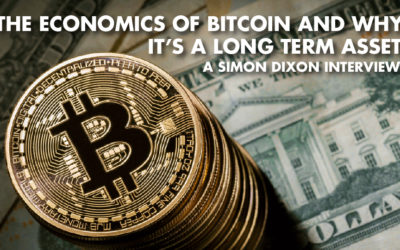 The Economics Of Bitcoin And Why It's A Long Term Asset - Simon Dixon Interview