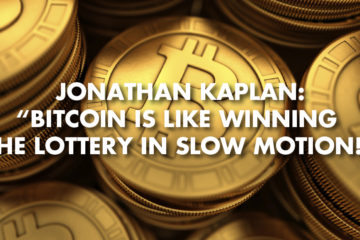 "Jonathan Kaplan: ""Bitcoin Is Like Winning The Lottery In Slow Motion!"""