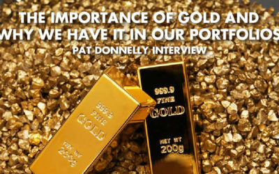 The Importance Of Gold And Why We Have It In Our Portfolios - Pat Donnelly Interview