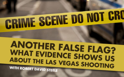 Another False Flag? What Evidence Shows Us About The Las Vegas Shooting – With Robert David Steele