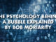 The Psychology Behind A Bubble Explained By Bob Moriarity