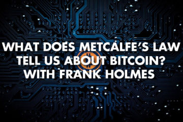 What Does Metcalfe's Law Tell Us About Bitcoin? With Frank Holmes