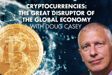 Cryptocurrencies: The Great Disruptor Of The Global Economy With Doug Casey