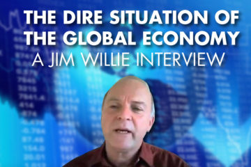 The Dire Situation Of The Global Economy - Jim Willie Interview