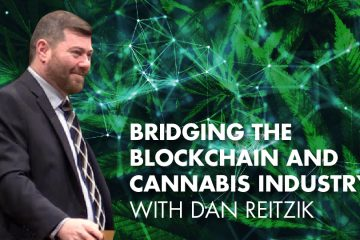 Bridging The Blockchain And Cannabis Industry With Dan Reitzik