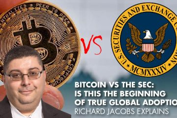 Bitcoin Vs The SEC: Is This The Beginning Of True Global Adoption? Richard Jacobs Explains