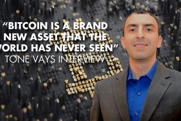 """Bitcoin Is A Brand New Asset That The World Has Never Seen"" - Tone Vays Interview"