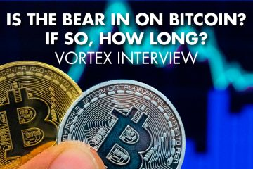 Is The Bear In On Bitcoin? If So, How Long? - Vortex Interview