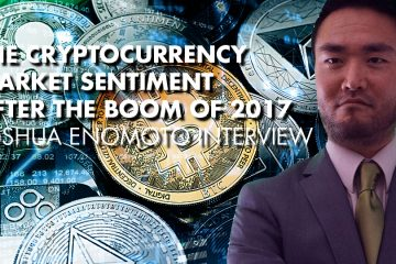 The Cryptocurrency Market Sentiment After The Boom Of 2017 - Joshua Enomoto Interview