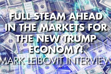 Full Steam Ahead In The Markets For The New Trump Economy! - Mark Leibovit Interview